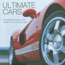 Ultimate Cars: The Definitive Guide to the World's Most Admired Cars