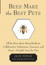 Bees Make The Best Pets: All the Buzz about Being Resilient, Collaborative, Industrious, Generous, and Sweet- Straight from the Hive: All the Buzz ... the Hive (Beekeeping Book, Bee Keeper Gift)