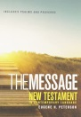 Message New Testament with Psalms and Proverbs: New Testament, Psalms and Proverbs