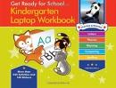 Get Ready for School Kindergarten Laptop Workbook: Uppercase Letters, Phonics, Lowercase Letters, Spelling, Rhyming (Get Ready for Schoool)