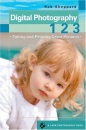 Digital Photography 1, 2, 3: Taking and Printing Great Pictures (Lark Photography Book (Paperback))