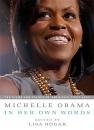 Michelle Obama in Her Own Words - Lisa Rogak, Michelle Obama