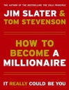 How to Become a Millionaire: It Really Could Be You!