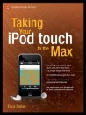 Taking Your iPod Touch to the Max (Technology in Action)
