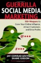 Guerrilla Marketing for Social Media: 100+ Weapons to Grow Your Online Influence, Attract Customers, and Drive Profits - Jay Conrad Levinson,Shane Gibson