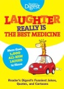 Laughter Really Is the Best Medicine: America's Funniest Jokes, Stories, and Cartoons - Reader's Digest