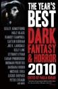 The Year's Best Dark Fantasy & Horror: 2010 Edition SC