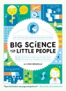 Big Science for Little People: 52 Activities to Help You & Your Child Discover the Wonders of Science (An Official Geek Mama Guide)