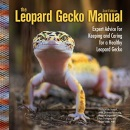 The Leopard Gecko Manual, 2nd Edition (CompanionHouse Books) Informative Guide to Care, Diet, Habitat, Breeding, Raising Hatchlings, Recognizing ... and Caring for a Healthy Leopard Gecko