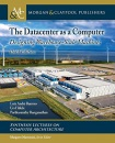 The Datacenter as a Computer: Designing Warehouse-Scale Machines, Third Edition (Synthesis Lectures on Computer Architecture)