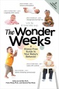 The Wonder Weeks - A Stress-Free Guide to Your Baby`s Behaviour: A Stress-Free Guide to Your Baby's Behavior