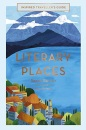 Literary Places: Inspired Traveller's Guides