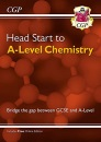 Head Start to A-Level Chemistry (with Online Edition) (CGP A-Level Chemistry)