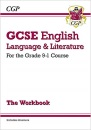 GCSE English Language and Literature Workbook - for the Grade 9-1 Courses (includes Answers): ideal for catch-up and the 2022 and 2023 exams (CGP GCSE English 9-1 Revision)