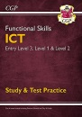 Functional Skills ICT: Entry Level 3, Level 1 and Level 2 - Study & Test Practice (CGP Functional Skills)