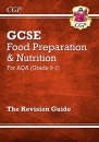 Grade 9-1 GCSE Food Preparation & Nutrition - AQA Revision Guide: perfect for home learning and 2021 assessments (CGP GCSE Food 9-1 Revision)