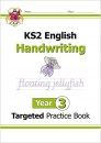 KS2 English Targeted Practice Book: Handwriting - Year 3: superb for catch-up and learning at home (CGP KS2 English)