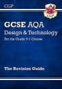 Grade 9-1 GCSE Design & Technology AQA Revision Guide: perfect for catch-up and the 2022 and 2023 exams (CGP GCSE D&T 9-1 Revision)