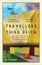 Travellers in the Third Reich: The Rise of Fascism Through the Eyes of Everyday People: The Rise of Fascism Seen Through the Eyes of Everyday People