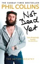 Not Dead Yet: The Autobiography: Phil Collins