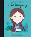 L. M. Montgomery: 20 (Little People, Big Dreams)