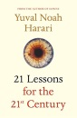 21 Lessons for the 21st Century: Yuval Noah Harari