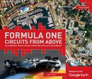 Formula One Circuits from Above: 26 Legendary Tracks in High-definition Satellite Photography
