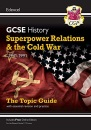 Grade 9-1 GCSE History Edexcel Topic Guide - Superpower Relations and the Cold War, 1941-91: perfect for catch-up and the 2022 and 2023 exams (CGP GCSE History 9-1 Revision)