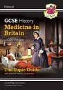 Grade 9-1 GCSE History Edexcel Topic Guide - Medicine in Britain, c1250-Present: perfect for catch-up and the 2022 and 2023 exams (CGP GCSE History 9-1 Revision)