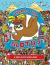 Where's the Sloth?: A Super Sloth Search and Find Book: 1 (Search and Find Activity, 6)