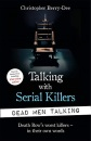 Talking with Serial Killers: Dead Men Talking: Death Row's worst killers – in their own words