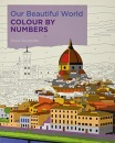 Our Beautiful World Colour by Numbers (Arcturus Colour by Numbers Collection)