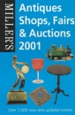 Miller's Antiques Shops, Fairs and Auctions 2001 (Miller's Antiques Shops, Fairs & Auctions)