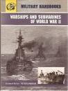 Warships and Submarines of WWII (Military Handbooks)