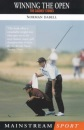 Winning the Open: How We Did it - The Caddies' Stories from Two Decades of the Open Championships (Mainstream sport)