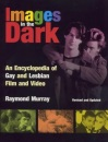 Images in the Dark: Encyclopedia of Gay and Lesbian Film and Video