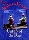 Wallace and Gromit: Catch of the Day (Wallace & Gromit) - Ian Rimmer