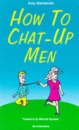How to Chat-up Men