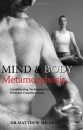 Mind and Body Metamorphosis: Conditioning Techniques to Transform Your Life: Conditioning Techniques for Personal Transformation