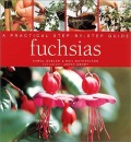 Fuchsias: A Practical Step-by-step Guide (Step By Step Guide)