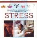 Identifying, Understanding and Solutions to Stress