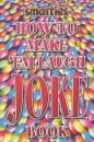 Smarties How to Make 'em Laugh Joke Book (Smarties joke book)