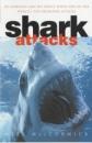 Shark Attacks: Over 250 Terrifying True Accounts of Shark Attacks Worldwide
