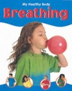 Breathing (My Healthy Body) - Veronica Ross, Claire Paxton