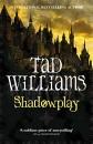 Shadowplay (Shadowmarch Trilogy)