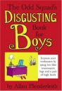 The Odd Squad's Disgusting Book for Boys (Odd Squad)