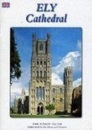 Ely Cathedral: The Pitkin Guide, Authorised by the Dean and Chapter (Pitkin Guides)