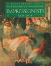 Impressionists (Discovering Art: the Life, Times & Work of the World's Greatest Artists)