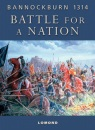 Battle for A Nation: Bannockburn 1314