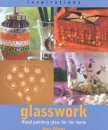 Glasswork: Hand Painting Glass for the Home (Inspirations)